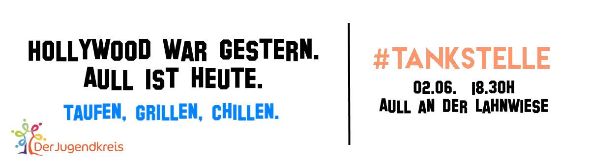 Tankstelle goes Lahn – Taufe in Aull